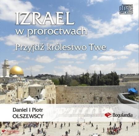 Izrael w proroctwach Przyjdź królestwo Twe MP3