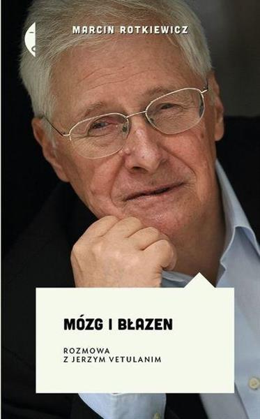 Mózg i błazen. Rozmowa z Jerzym Vetulanim w.2
