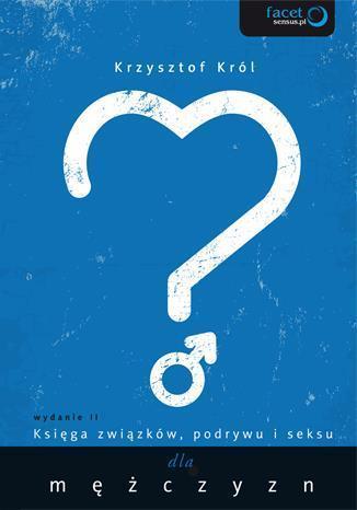 Księga związków, podrywu i seksu dla mężczyzn