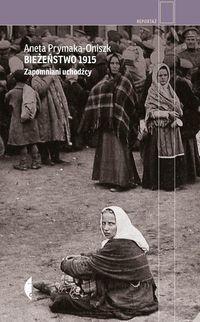 BIEŻEŃSTWO 1915 ZAPOMNIANI UCHODŹCYoutlet