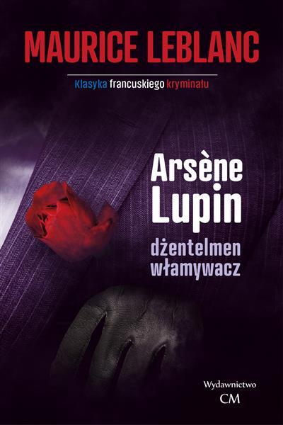 ARSENE LUPIN - DŻENTLEMAN WŁAMYWACZ