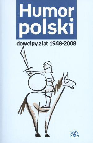 Humor polski. Dowcipy z lat 1948-2008