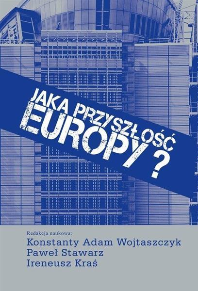 Jaka przyszłość Europy?