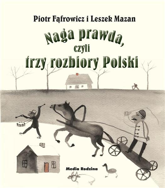 Naga prawda, czyli trzy rozbiory Polski OUTLET