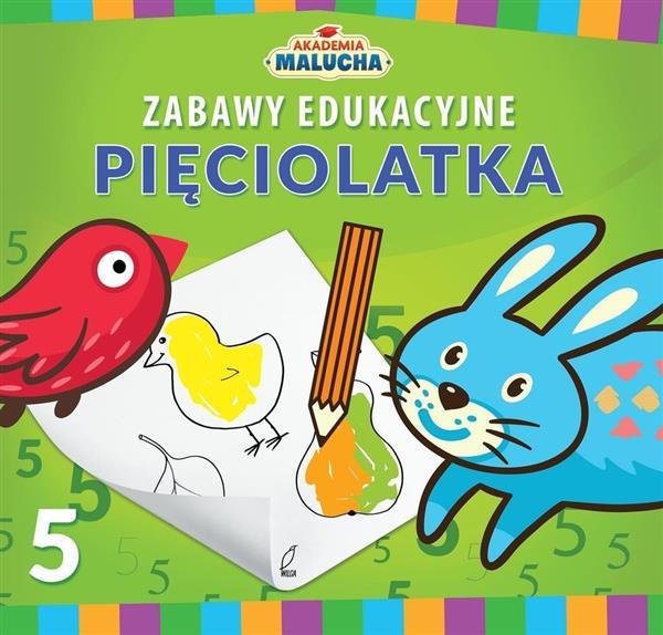 Akademia Malucha. Zabawy edukacyjne pięciolatka