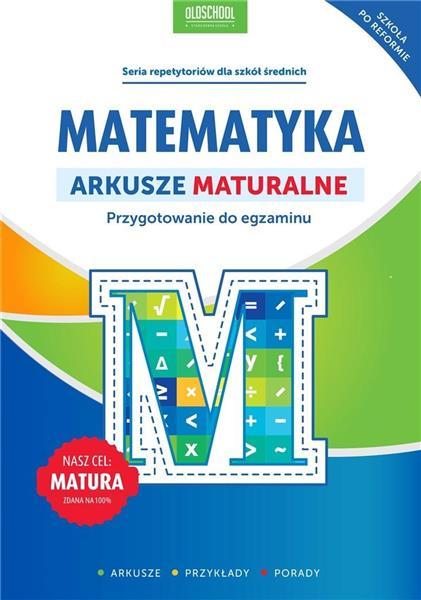 Matematyka. Arkusze maturalne