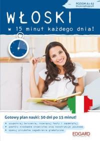 WŁOSKI W 15 MINUT KAŻDEGO DNIA DLA POCZĄTK. outlet-4433