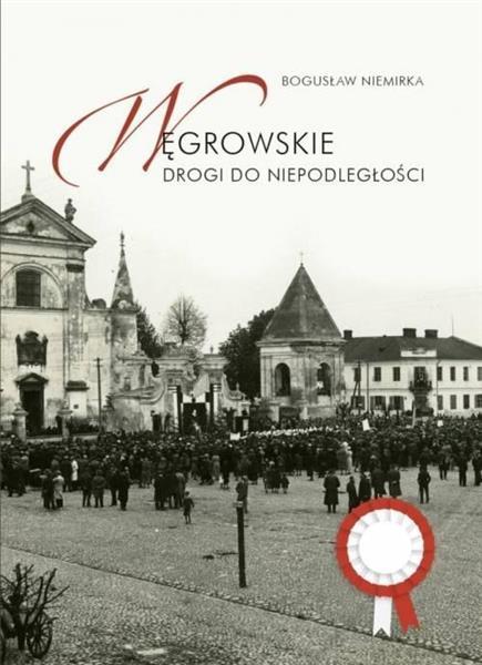 Węgrowskie drogi do niepodległości-331960