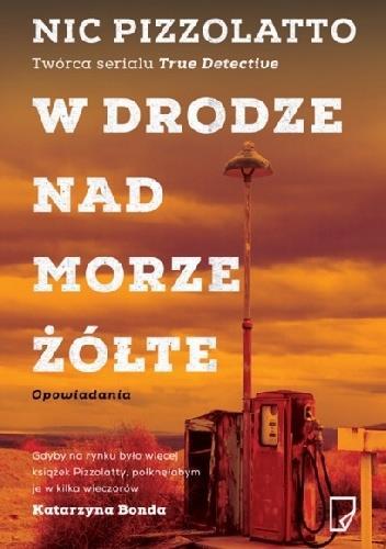 W drodze nad morze żółte Nic Pizzolatto OUTLET-2192