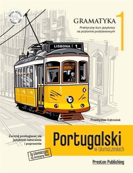 Portugalski w tłumaczeniach. Gramatyka. Część 1-34768