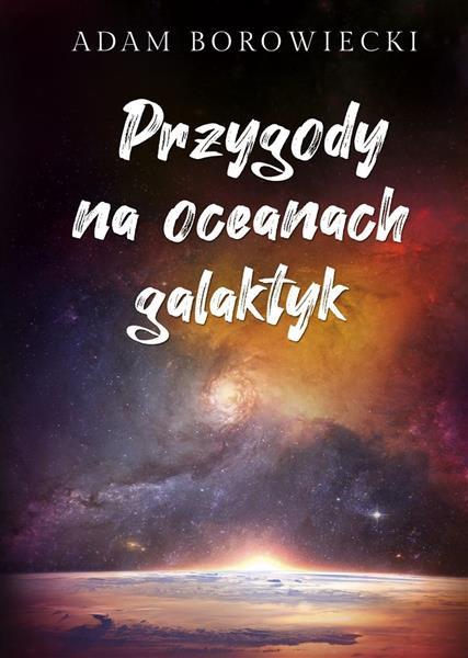 Przygody na oceanach galaktyk