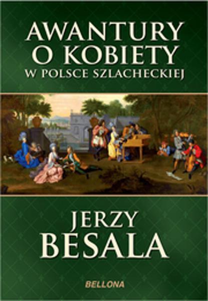 Awantury o kobiety w Polsce szlacheckiej