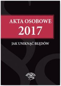 AKTA OSOBOWE 2017 JAK UNIKNĄĆ BŁĘDÓW outlet
