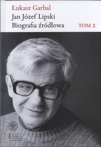 Jan Józef Lipski. Biografia źródłowa 1968-1991 T.2