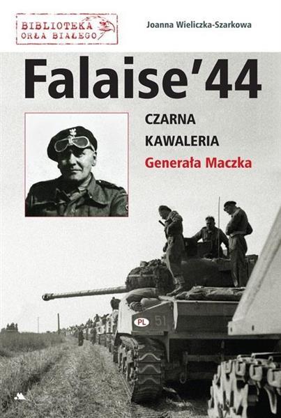 Falaise 44. Czarna Kawaleria Generała Maczka
