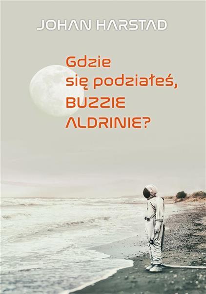 Gdzie się podziałeś, Buzzie Adlrinie?