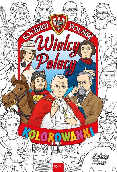 Kocham Polskę. Wielcy Polacy - kolorowanka