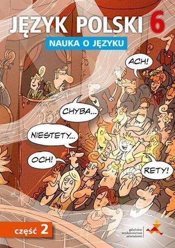 Język Polski SP Nauka O Języku 6/2 ćw. NPP GWO