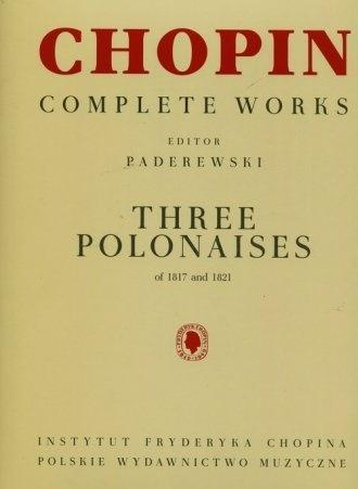 Chopin. Complete Works. Trzy polonezy 1817-1821