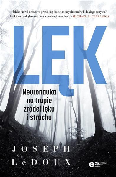 Lęk. Neuronauka na tropie źródeł lęku i strachu