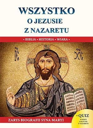 Wszystko o Jezusie z Nazaretu S