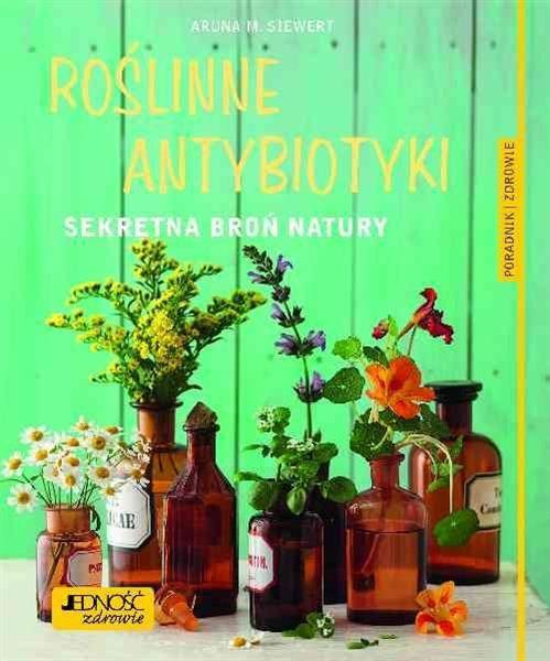 Roślinne antybiotyki. Sekretna broń natury
