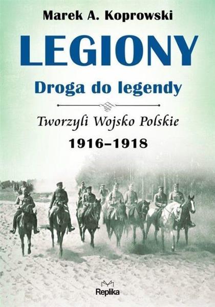 Legiony. Droga do legendy