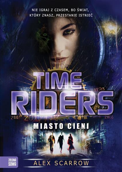 Time Riders. Miasto cieni. Część 6