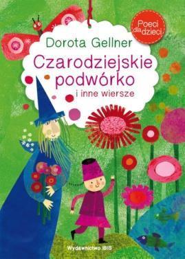 Poeci dla dzieci. Czarodziejskie podwórko i inne w