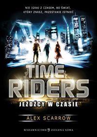 Time Riders Tom 1 Jeźdźcy w czasie