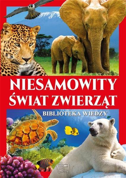 Biblioteka wiedzy - Niesamowity świat zwierząt