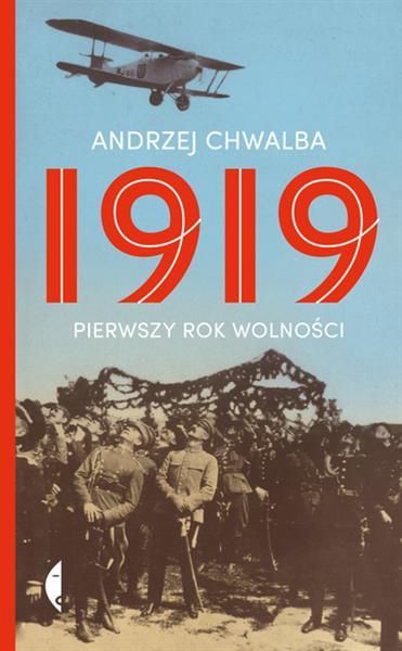 1919 PIERWSZY ROK WOLNOŚCI