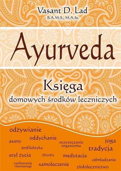 Ayurveda. Księga domowych środków leczniczych