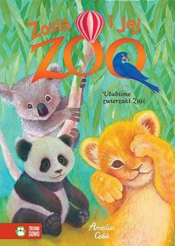 Zosia i jej zoo. Ulubione zwierzaki Zosi. Bind up