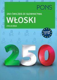 250 ćwiczeń ze słownictwa z kluczem. Włoski
