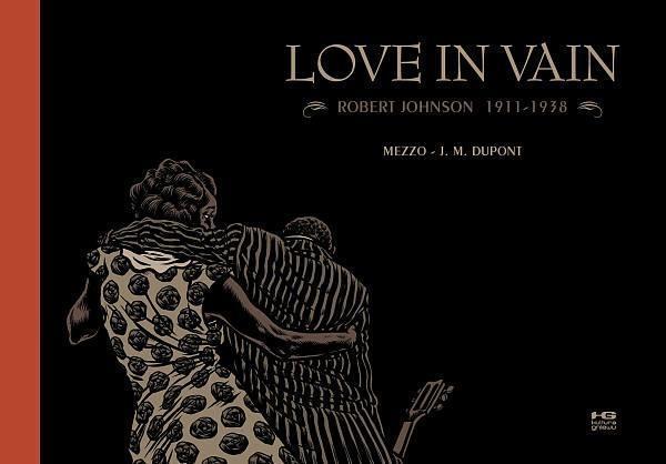 Love in Vain. Robert Johnson 19111938