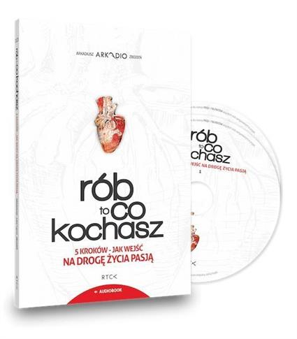 Rób to, co kochasz. Audiobook