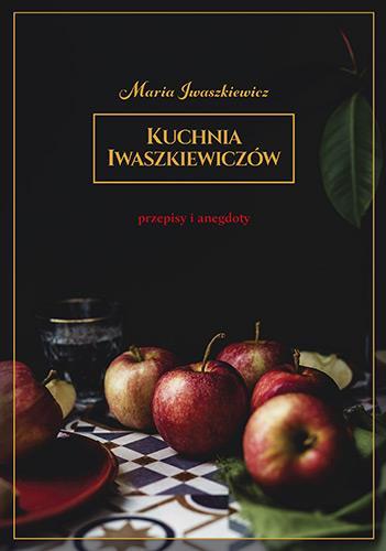 Kuchnia Iwaszkiewiczów. Przepisy i anegdoty, wydan