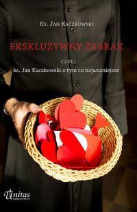 EKSKLUZYWNY ŻEBRAK CZYLI KS JAN KACZKOWSKI -5801