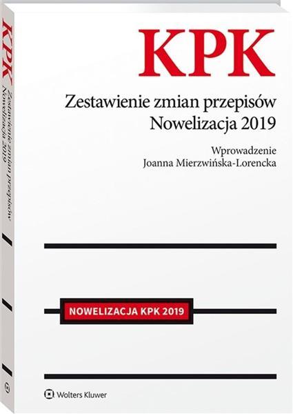 KPK. Zestawienie zmian przepisów. Nowelizacja 2019-355691