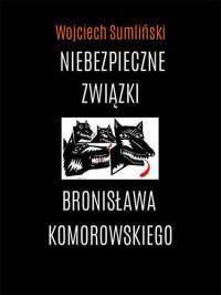 NIEBEZPIECZNE ZWIĄZKI B.KOMOROWSKIEGO OUTLET-5546
