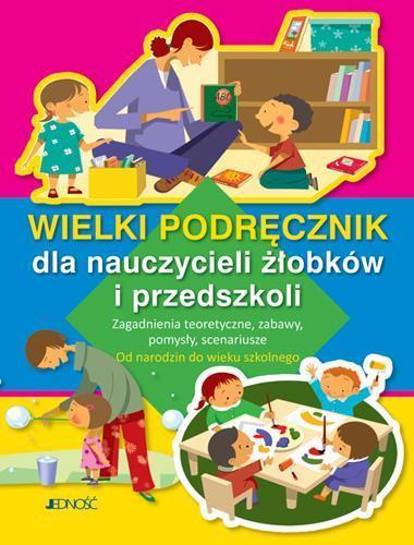 Wielki podręcznik dla nauczycieli żłobków i przed.
