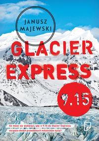 Glacier Express 9.15 Janusz Majewski OUTLET