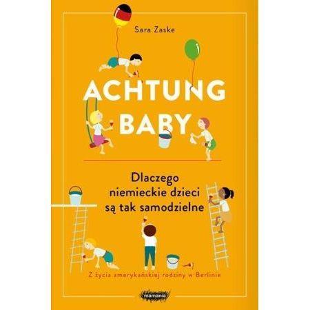 Achtung baby. Dlaczego niemieckie dzieci są tak sa