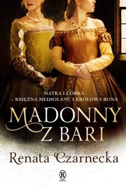 Madonny z Bari. Matka i córka - księżna Mediolanu