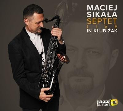 Maciej Sikała Septet - Live in Klub Żak CD