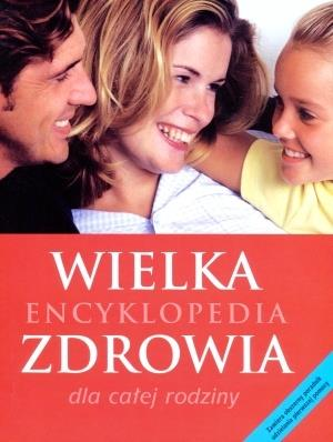 Wielka encyklopedia zdrowia dla całej rodziny