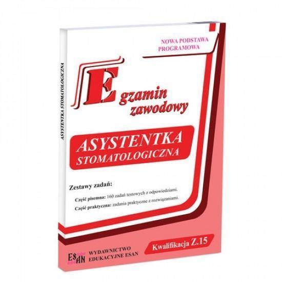 Egzamin zawodowy. Asystentka stomatolog. Kw. Z.15