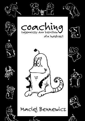 Coaching, tajemniczy dar kosmitów dla ludzkości...