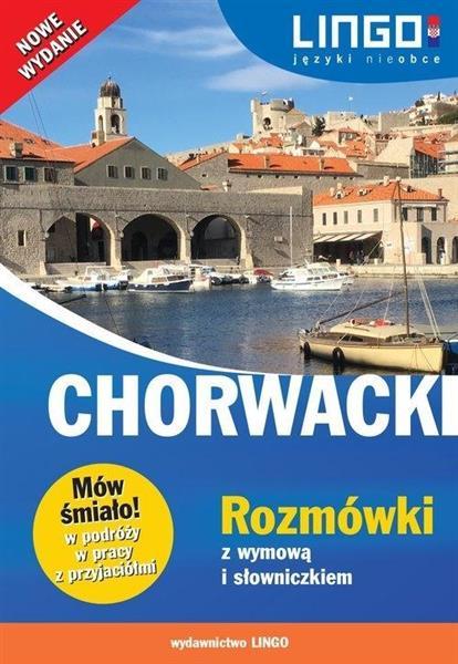 Chorwacki. Rozmówki z wymową i słowniczkiem
